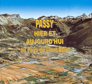 Dupraz Pierre. Passy hier et aujourd'hui au Pays du Mont-Blanc. 2009